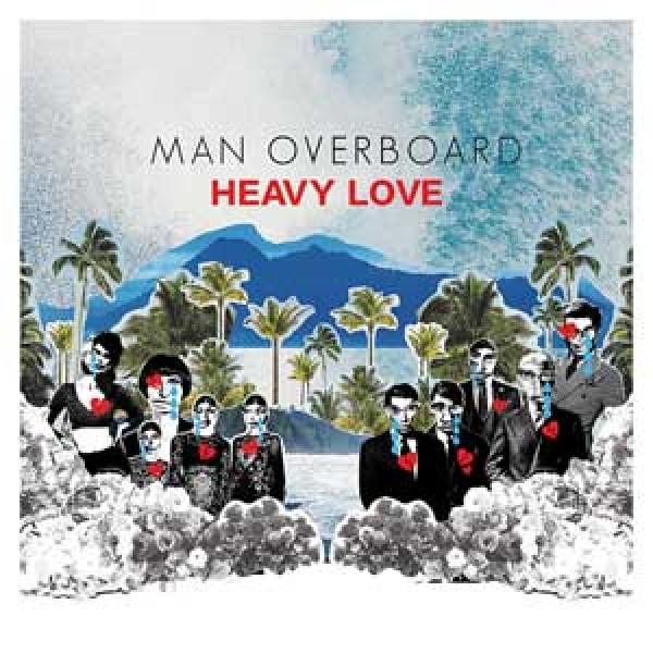 Man Overboard – Heavy Love