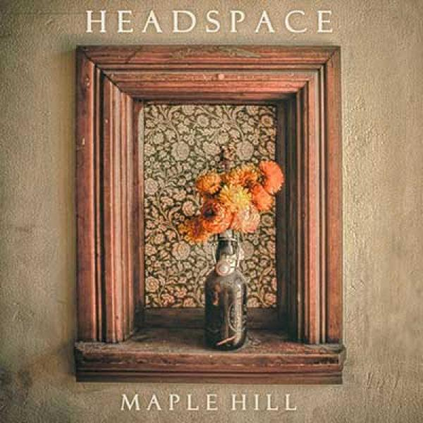 Maple Hill – Headspace