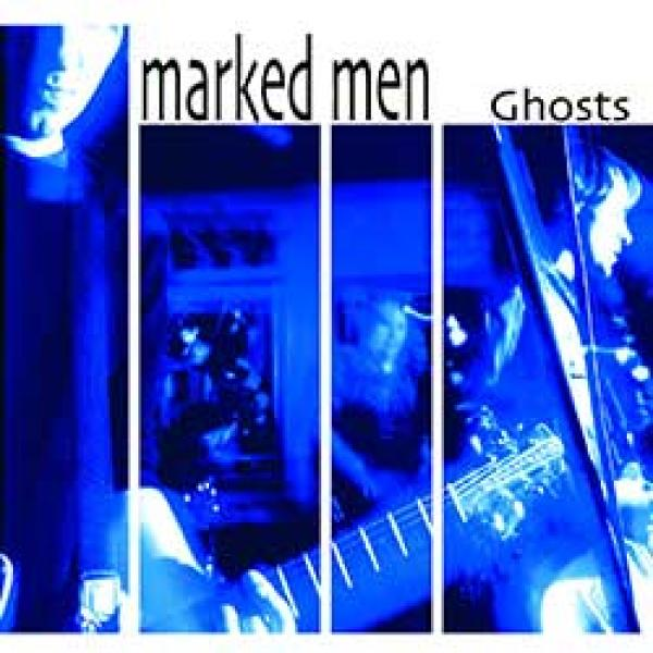 The Marked Men – Ghosts