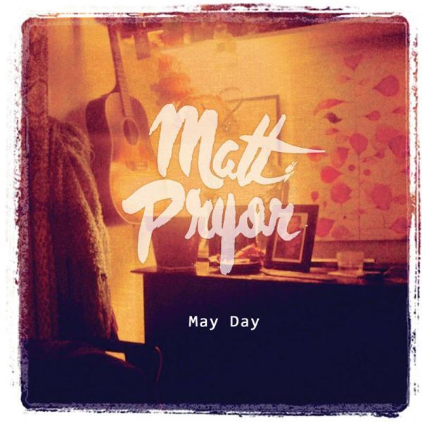 matt pryor - may day