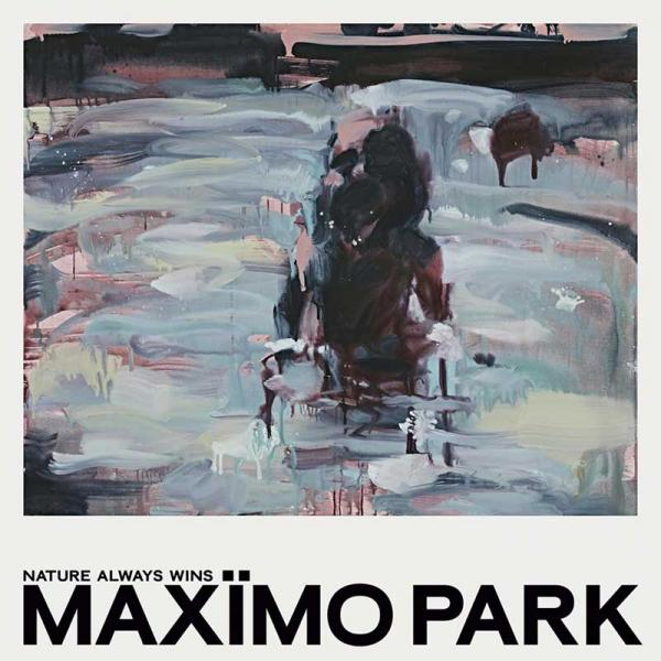 Maximo Park Nature Always Wins Punk Rock Theory