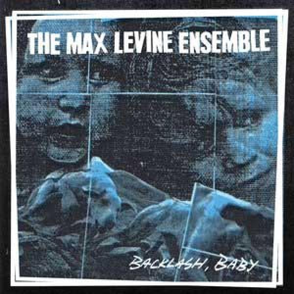 The Max Levine Ensemble – Backlash, Baby