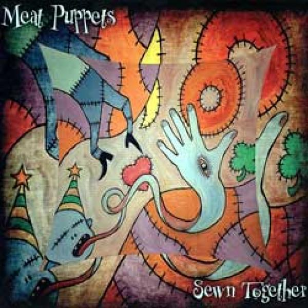 Meat Puppets – Sewn Together
