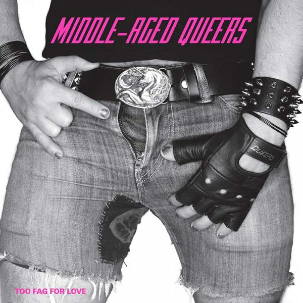 Middle-Aged Queers Too Fag For Love Punk Rock Theory