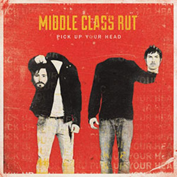 middle class rut pick up your head