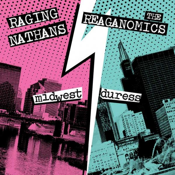 The Raging Nathans / The Reaganomics Midwest Duress Punk Rock Theory