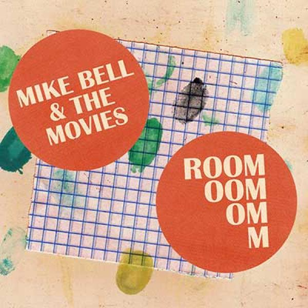 Mike Bell & The Movies – Room