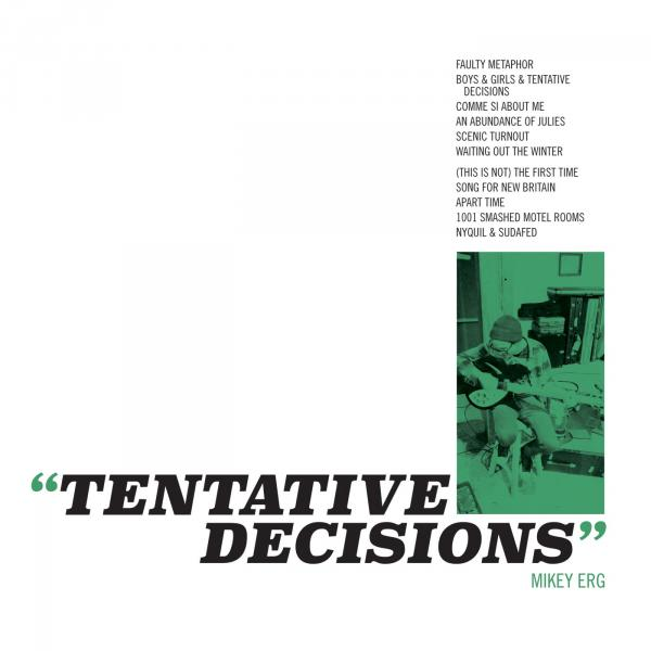 Mikey Erg - Tentative Decisions
