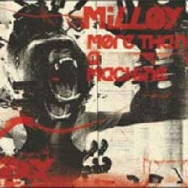 Milloy – More Than A Machine