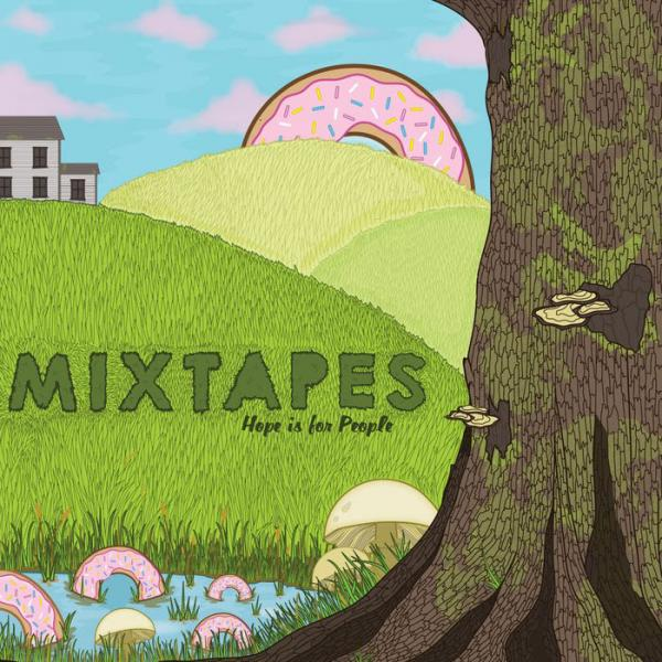 Mixtapes - Hope Is For People