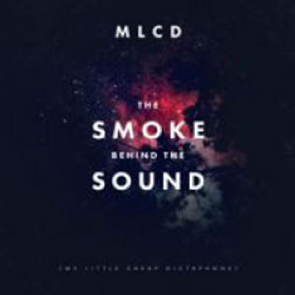 MLCD – The Smoke Behind The Sound