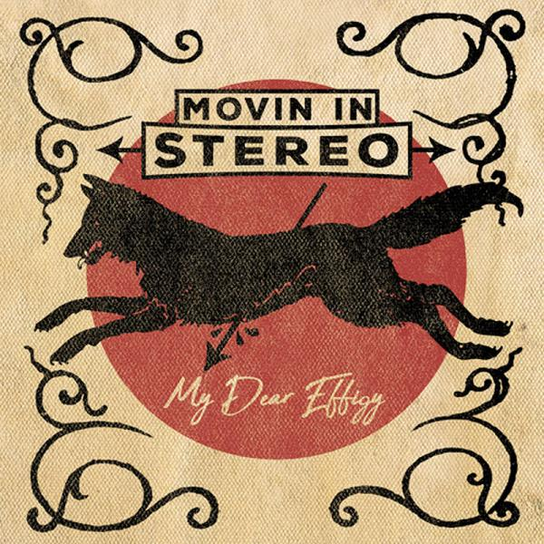 Movin In Stereo My Dear Effigy
