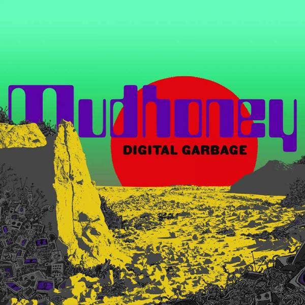 Mudhoney Digital Garbage Punk Rock Theory