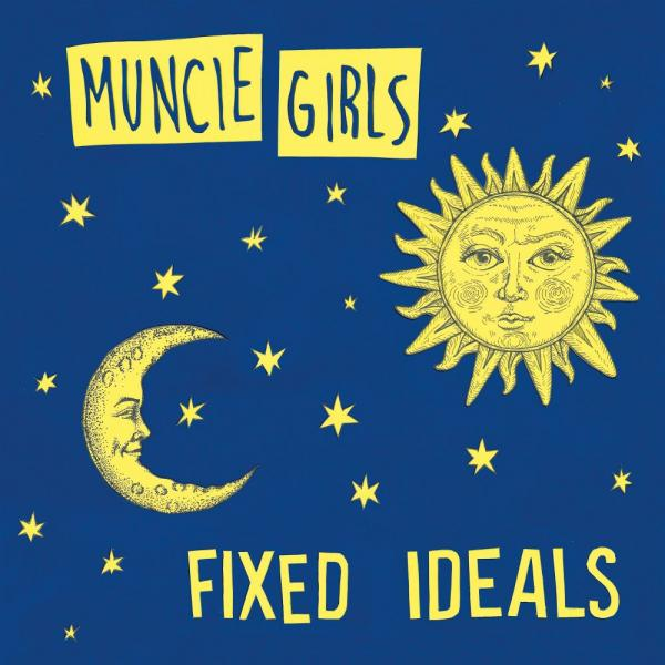 Muncie Girls Fixed Ideals Punk Rock Theory