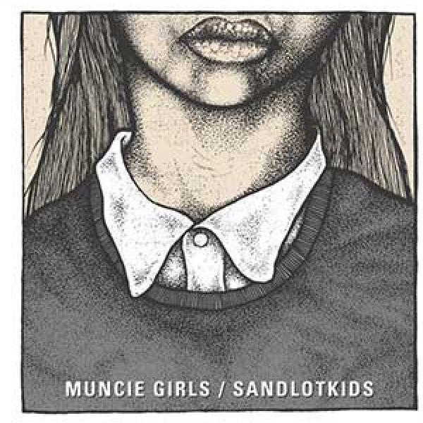 Muncie Girls / Sandlot Kids split