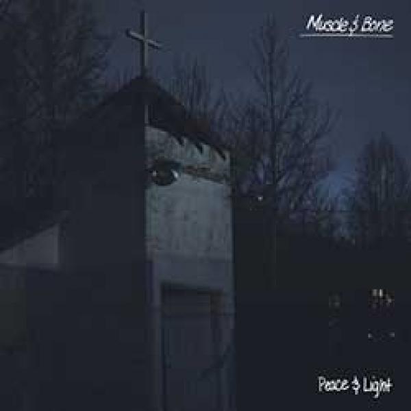 Muscle & Bone – Peace And Light