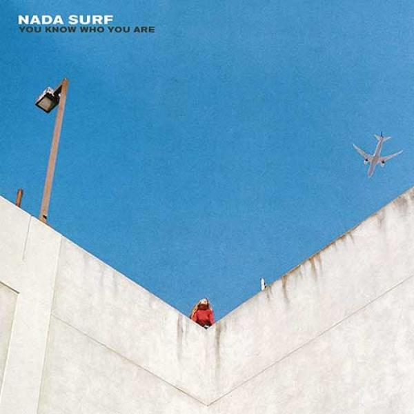 Nada Surf – You Know Who You Are