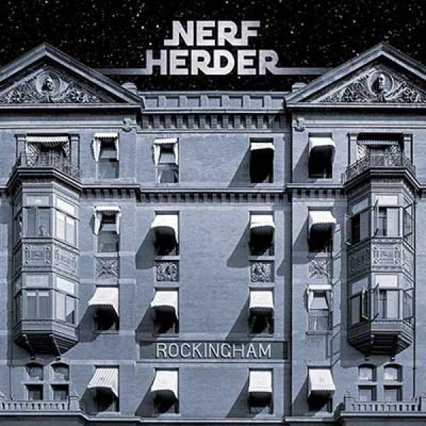 Nerf Herder – Rockingham