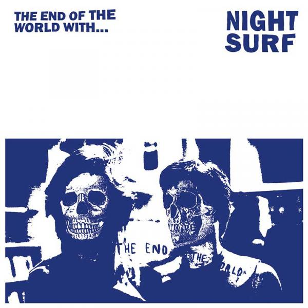 Night Surf The End of The World With​.​.​. Punk Rock Theory
