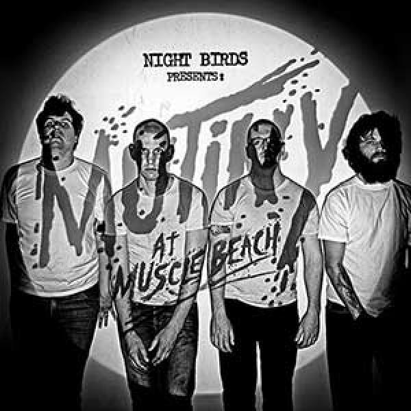 Night Birds – Mutiny At Muscle Beach
