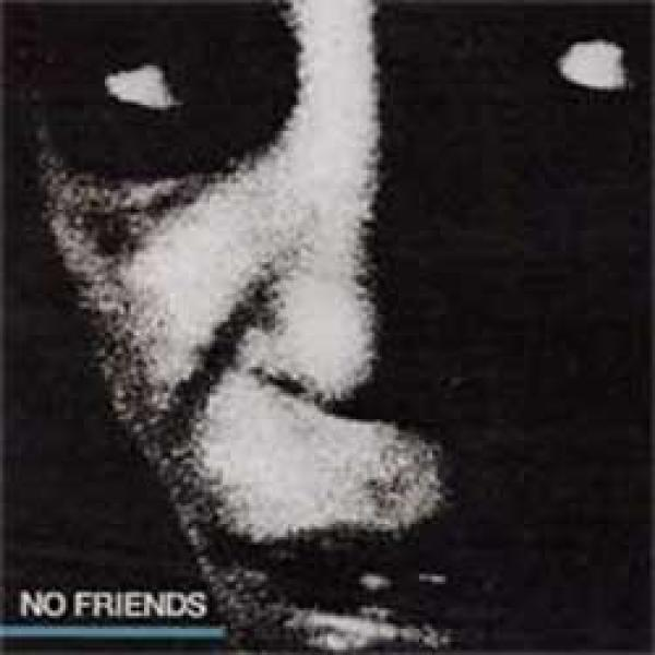 No Friends – No Friends