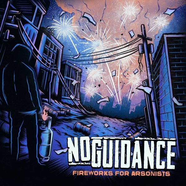 No Guidance Fireworks For Arsonists Punk Rock Theory