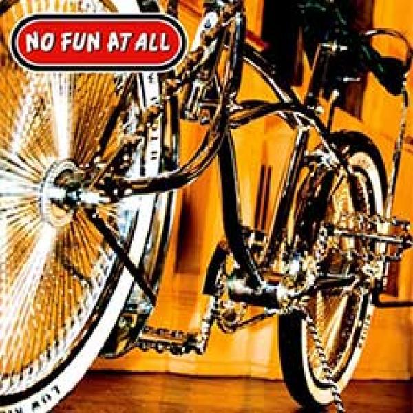 No Fun At All – Low Rider