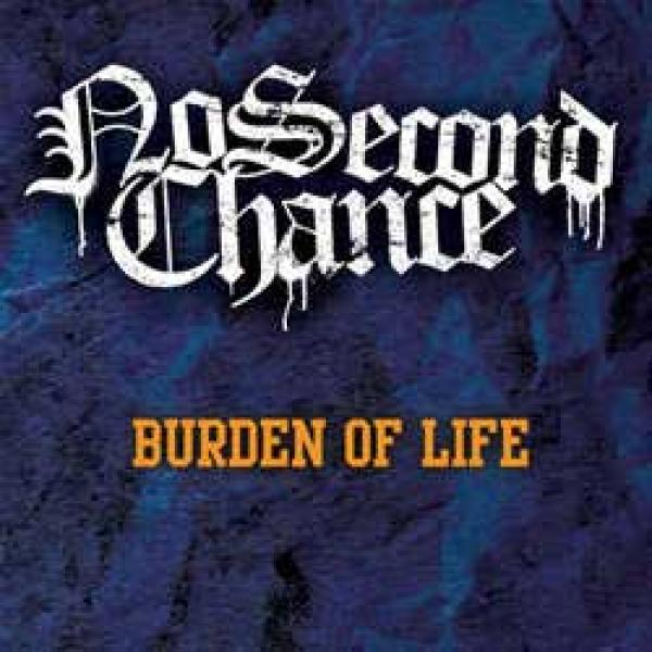 No Second Chance – The Burden Of Life