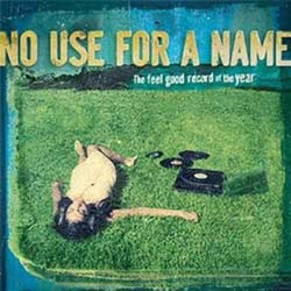 No Use For A Name – The Feel Good Record Of The Year