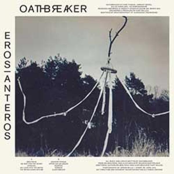 Oathbreaker – Eros/Anteros