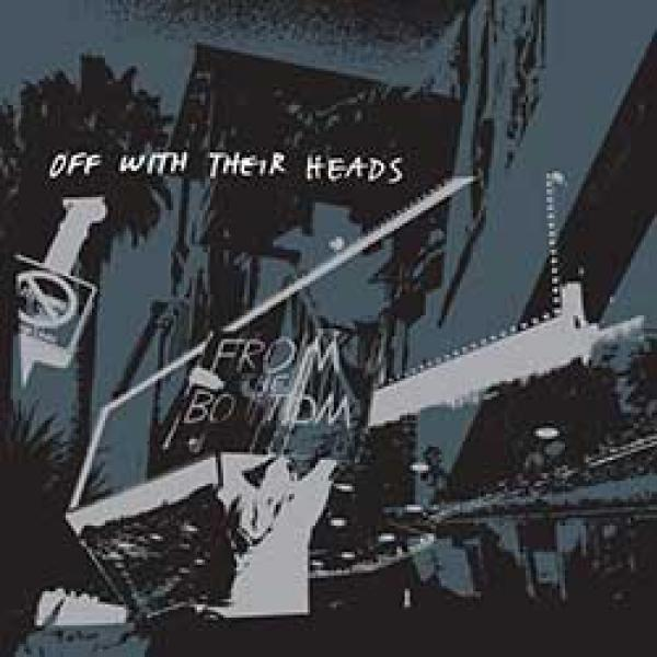 Off With Their Heads – From The Bottom