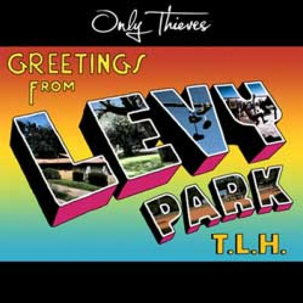 Only Thieves – Greetings From Levy Park T.L.H.
