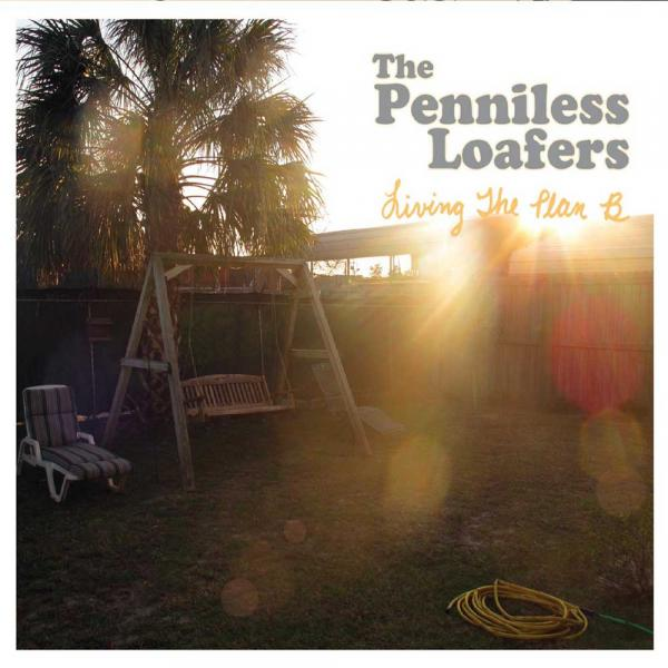 The Penniless Loafers Living the Plan B Punk Rock Theory