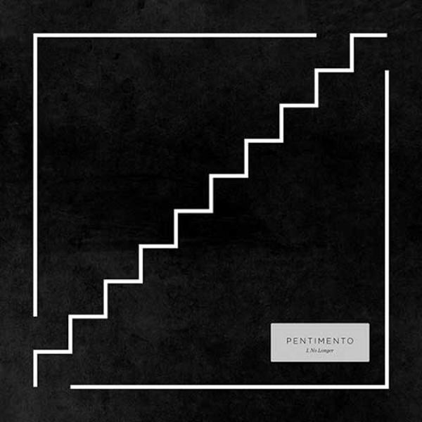 Pentimento – I, No Longer