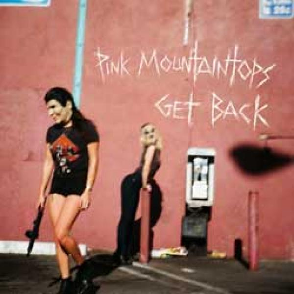 Pink Mountaintops – Get Back