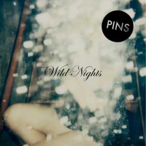 PINS – Wild Nights
