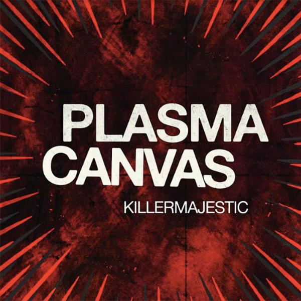 Plasma Canvas KILLERMAJESTIC Punk Rock Theory