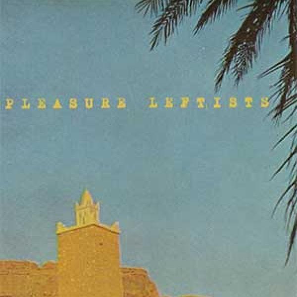 Pleasure Leftists – The Woods Of Heaven