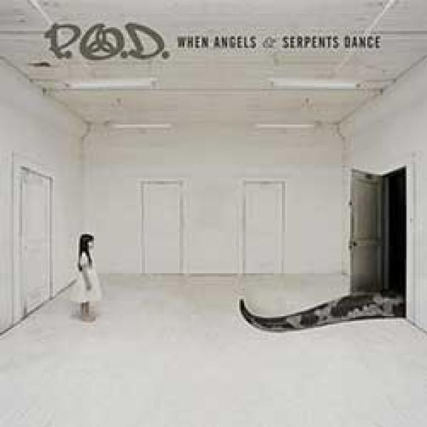 P.O.D. – When Angels & Serpents Dance