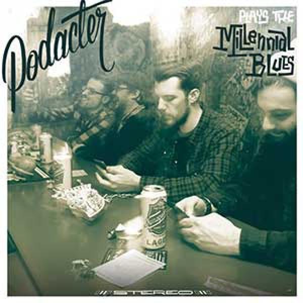 Podacter - Plays The Millennial Blues