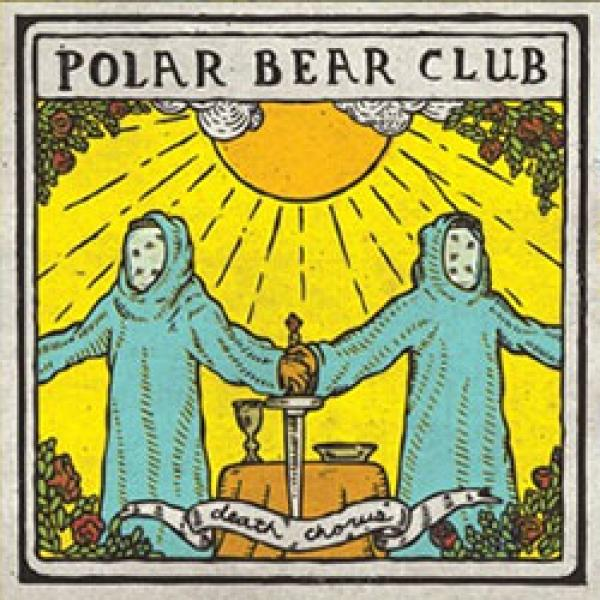 Polar Bear Club – Death Chorus
