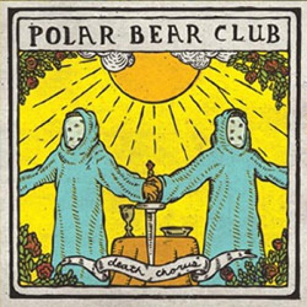 Polar Bear Club – Death Chorus