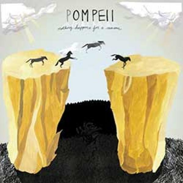 Pompeii – Nothing Happens For A Reason