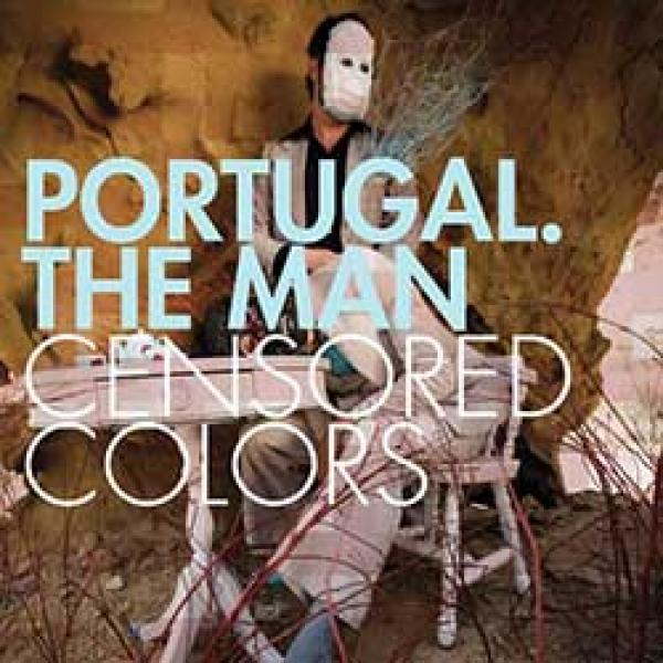 Portugal. The Man – Censored Colors