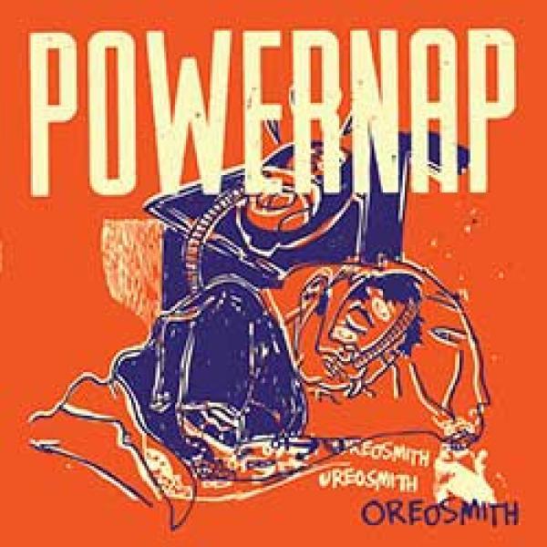 Powernap – Oreosmith