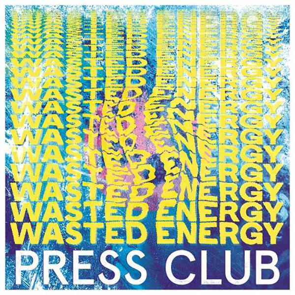 Press Club Wasted Energy Punk Rock Theory
