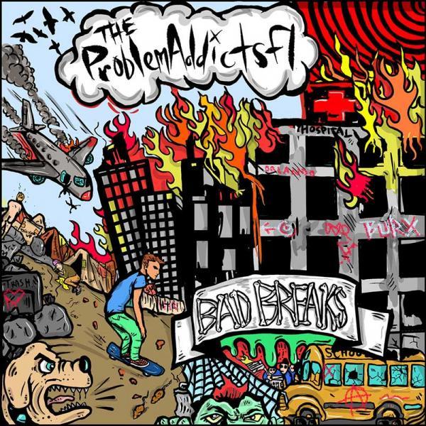 The ProblemAddictsfl Bad Breaks Punk Rock Theory
