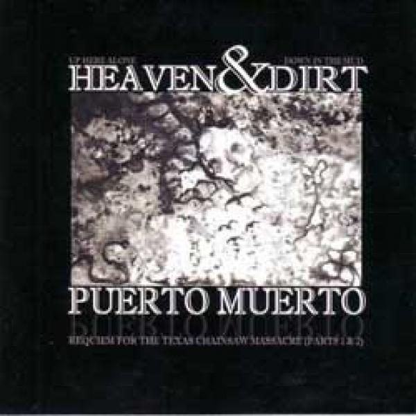 Puerto Muerto - Heaven & Dirt