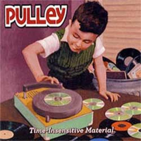 Pulley – Time-Insensitive Material EP