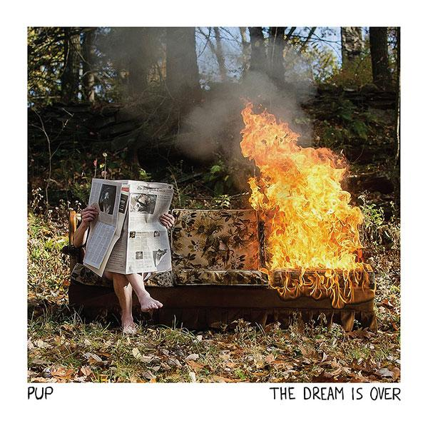PUP – The Dream Is Over